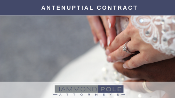 Antenuptial Contract by Hammond Pole Attorneys