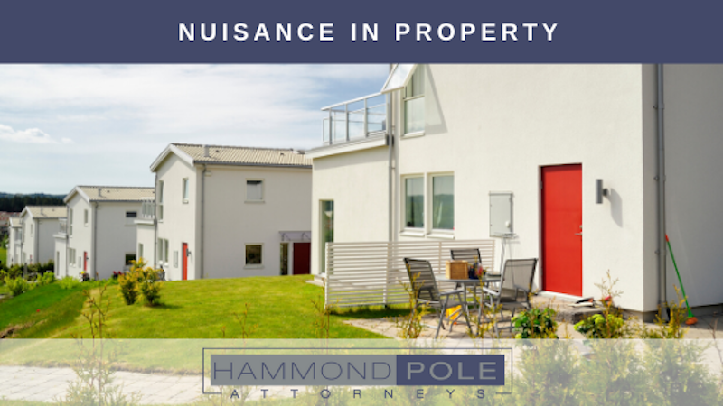 Nuisance in property by Hammond Pole Attorneys