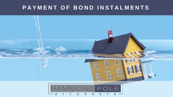 Unable to pay your bond instalments by Hammond Pole Attorneys